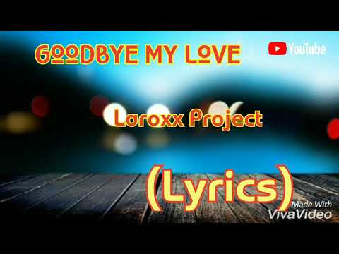 Goodbye my Love | laroxx Project | lyrics | WhatsApp status | @dave laroxx