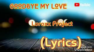 Goodbye my Love | laroxx Project | lyrics | WhatsApp status | @dave laroxx