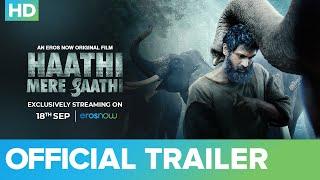 Haathi Mere Saathi Official Trailer | Rana Daggubati | Prabu Solomon| Pulkit, Zoya, Shriya 18th Sept Thumb