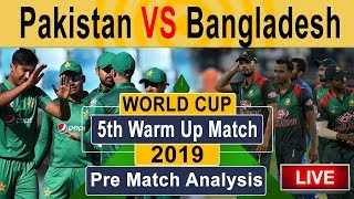 World Cup 2019 || Pakistan Vs Bangladesh Warm Up Match 2019 || Pre Match Analysis ||The Cricket Show