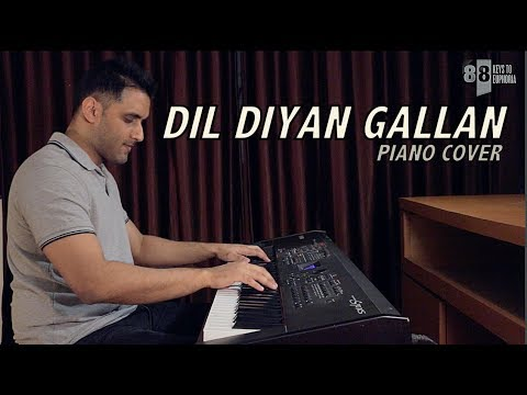 Dil Diyan Gallan (Piano Cover) | Aakash Gandhi