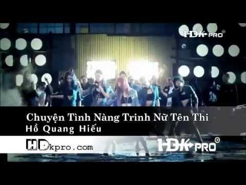 Chuyện tình nàng trinh nữ tên Thi (Remix) - Hồ Quang Hiếu (x DJ...Khăm)