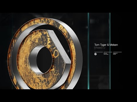 Tom Tyger & Melsen - I Need U // OUT NOW