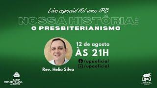 LIVE da CNA #200812 21h - Nossa História: Presbiterianismo