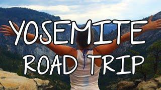 Yosemite National Park - Road Trip