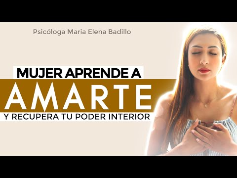 Aprende A Amarte Y Recupera Tu Poder Interior   Psicóloga Maria Elena Badillo.