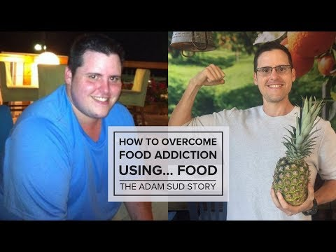 how-to-overcome-food-addiction-using...food-–-the-adam-sud-story