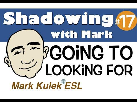 Going To ... / Looking For ... - shadowing English speech | Mark Kulek - ESL