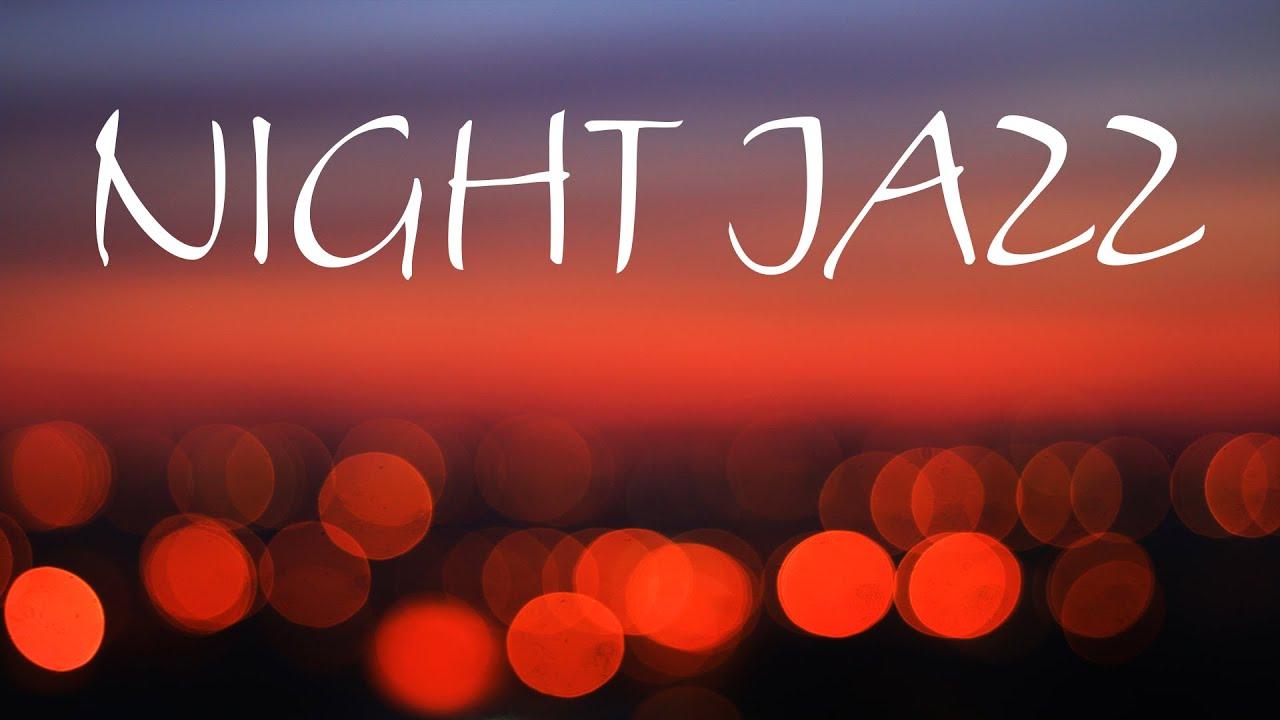 Summer Night Jazz - Smooth JAZZ For Romantic Evening & Relaxing