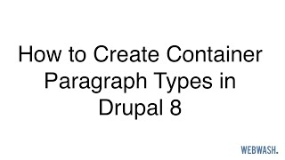 How to Create Container Paragraph Types in Drupal 8