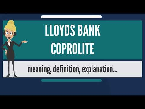 What is LLOYDS BANK COPROLITE? What does LLOYDS BANK COPROLITE mean? LLOYDS BANK COPROLITE meaning