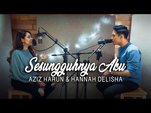 Free Download Sesungguhnya Aku - Alif Satar ( Hannah Delisha & Aziz Harun Cover ) Mp3 dan Mp4