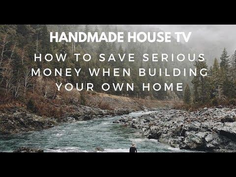 Owner-Builder Bootstrap Building ... Handmade House TV #75