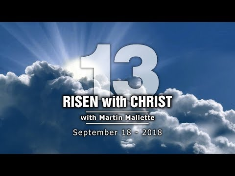 RISEN WITH CHRIST 13 - 18sept18