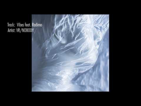VR NOBODY   Vibes feat  Radimo SHAZAM & BUY! made in Czech Republic