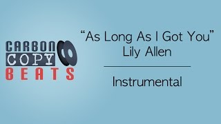 As Long As I Got You - Instrumental / Karaoke (In the Style of Lily Allen)