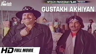 GUSTAKH AKHIYAN (FULL MOVIE) - OFFICIAL PAKISTANI MOVIE