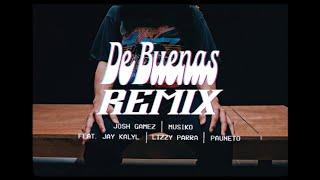 DE BUENAS REMIX - Josh Gamez, Musiko, Jay Kalyl, Lizzy Parra, Pauneto