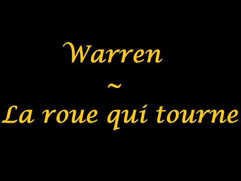 Warren | La roue qui tourne - paroles