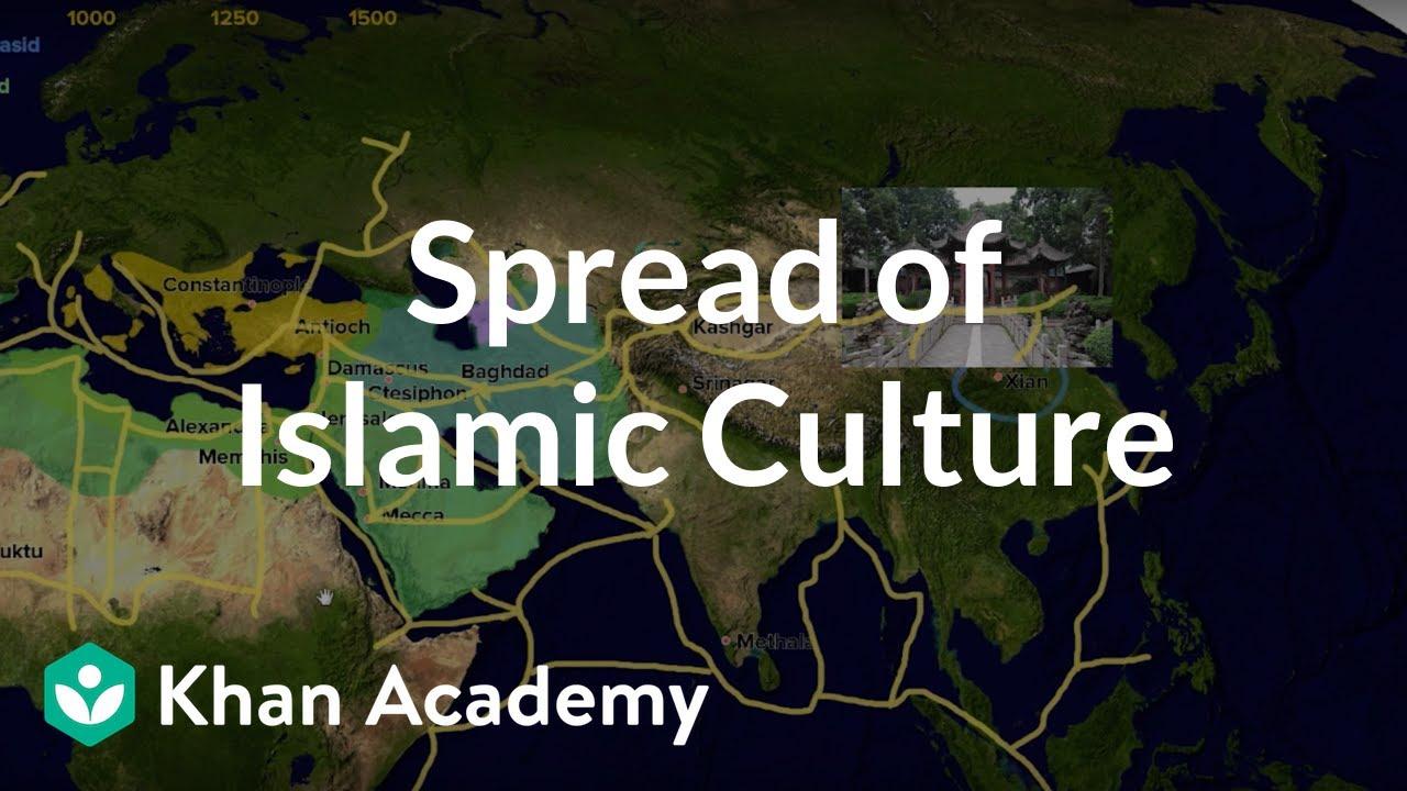 Spread of Islamic Culture   World History   Khan Academy