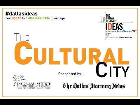 The Dallas Festival of Ideas Signature Event: The Cultural City