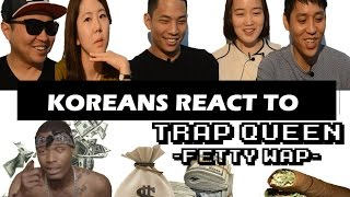 Koreans react to Fetty Wap's 'Trap queen' (With perfect English Sub)