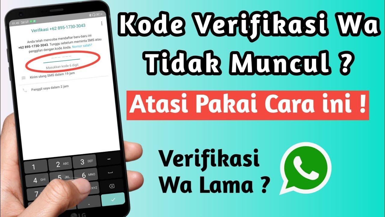 Cara Mengatasi Kode Verifikasi Whatsapp Tidak Muncul Kode Verifikasi Whatsapp Lama Youtube