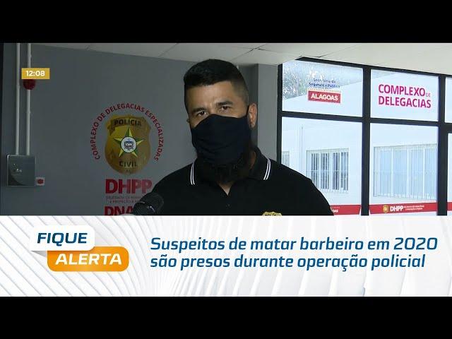 Suspeitos de matar barbeiro em 2020 são presos durante operação policial no bairro Santa Lúcia