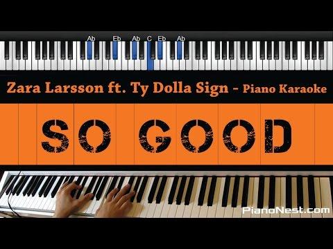 Zara Larsson - So Good ft. Ty Dolla Sign - Piano Karaoke / Sing Along / Cover with Lyrics