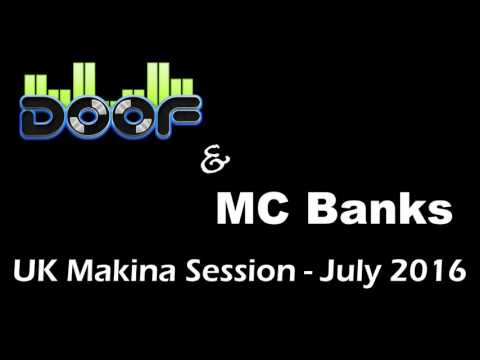 Doof & MC Banks - UK Makina Session  - July 2016