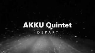 """AKKU Quintet """"Depart"""" Album-Teaser"""