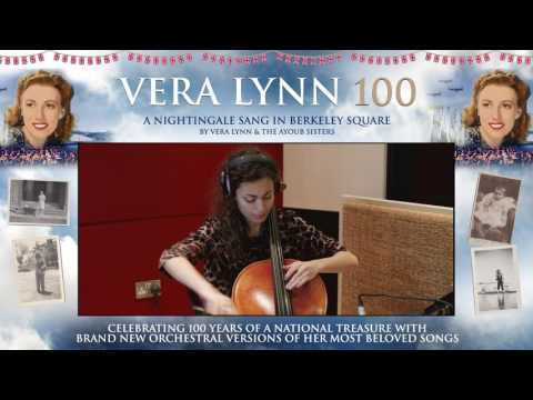 Dame Vera Lynn - 100 - A Nightingale Sang In Berkeley Square (feat. The Ayoub Sisters)