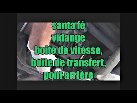 Hyundai santa fé 1: vidange boite de vitesse, boite de transfert et pont arrière.