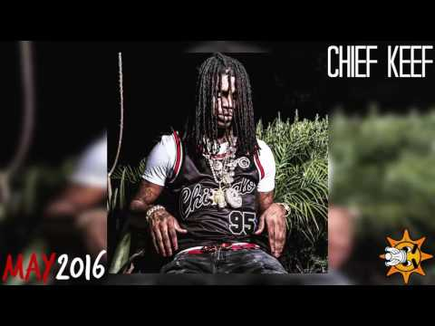 Chief Keef New Songs - May 2016♪