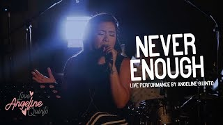 Never Enough (Live Performance) | Angeline Quinto
