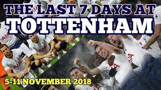 THE LAST 7 DAYS AT TOTTENHAM: Winning Week and Kane Joins 150 Club: 5-11 November 2018