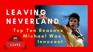 Leaving Neverland. Top 10 Reasons Michael Jackson Was Innocent.