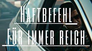 Haftbefehl - FÜR IMMER REICH (MUSIKVIDEO )