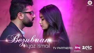 Bezubaan | Official Music Video | Ayaz Ismail & Ridha Durrani