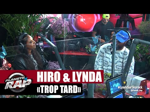 Youtube: Hiro«Trop tard» ft Lynda #PlanèteRap