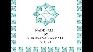 NADE ALI VOL I BY RUKHSANA KARMALI