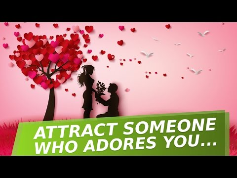 9 Simple Ways To Attract Someone Who Adores You