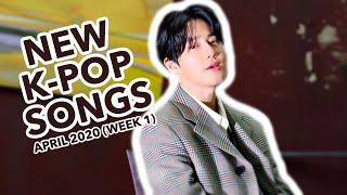 NEW K-POP SONGS | APRIL 2020 (WEEK 1)