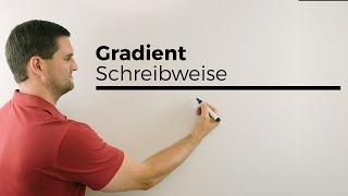 Gradient, Gradientenvektor, Schreibweise, Ableitung, mehrdimensionale Analysis