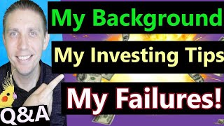 Sharing My FAILURES 😫 (My Background, Investing tips, and Mistakes) Q&A Challenge