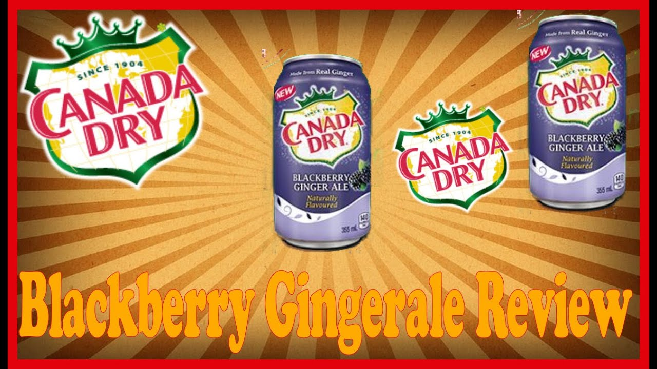 Canada Dry Blackberry Ginger Ale Review March 25th 2016 Youtube