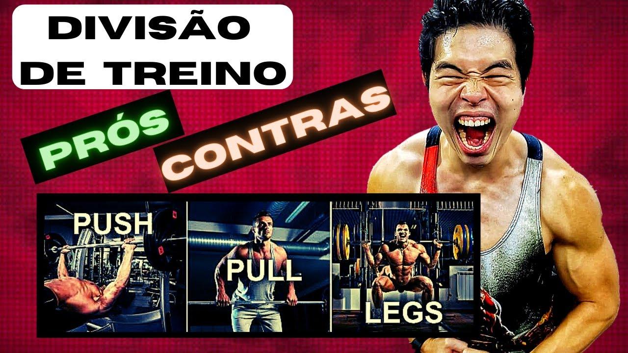 DIVISÃO DE TREINO - PUSH/ PULL/ LEGS - PRÓS E CONTRAS - A MELHOR DIVISÃO DE TREINO?