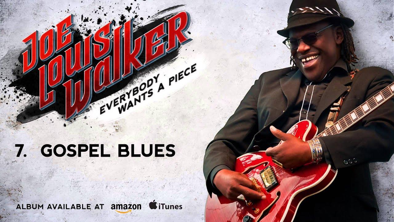 joe-louis-walker-gospel-blues-everybody-wants-a-piece-mascotlabelgroup