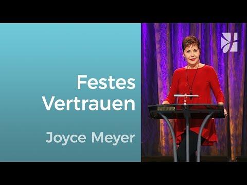 Unerschütterliches Vertrauen – Joyce Meyer – Gott begegnen