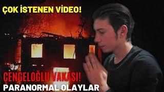 Çok İstenen Video! - ÇENGELOĞLU VAKASI! Paranormal Olaylar